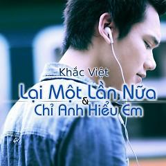Album Lại Một Lần Nữa (Single) - Khắc Việt