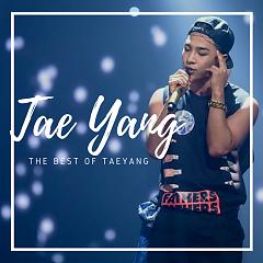 Những Bài Hát Hay Nhất Của Tae Yang - Tae Yang