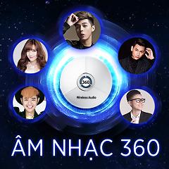 Album Lan Tỏa Đam Mê Âm Nhạc 360 - Various Artists