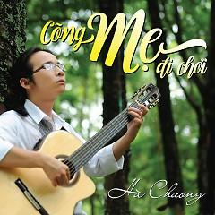Cõng Mẹ Đi Chơi (Single) - Hà Chương