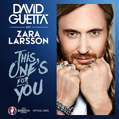 This One's For You (Official Song UEFA EURO 2016) (Single) - David Guetta,Zara Larsson