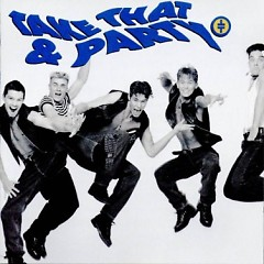 Take That & Party - Take That