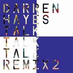 Talk Talk Talk (Remix 2)-EP - Darren Hayes