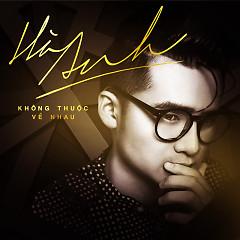 Không Thuộc Về Nhau (Single) - Hà Anh