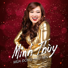 Mùa Đông Đầu Tiên - Minh Thùy ((Vietnam Idol))