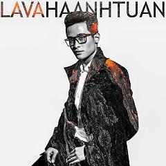 Lava Dung Nham - Hà Anh Tuấn