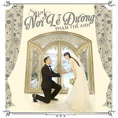 Nơi Lễ Đường (Single) - Phạm Thế Anh