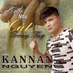Album Tình Như Cát Trong Tay - Kannan Nguyễn