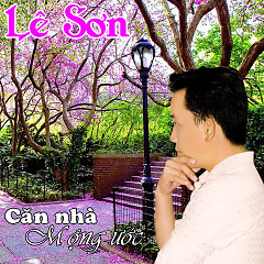 Căn Nhà Mộng Ước - Lê Sơn