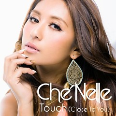 Touch (Close To You) - Che'Nelle