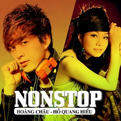 Nonstop - Hoàng Châu,Hồ Quang Hiếu