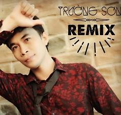 Giăng Câu Remix - Trường Sơn ft. Kim Thư