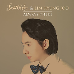 Always There (Sinlge) - Secret Garden ft. Lim Hyung Joo