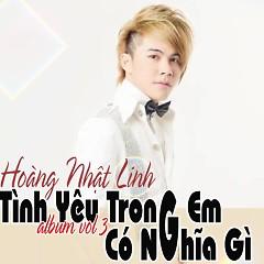 Album Tình Yêu Trong Em Có Nghĩa Gì - Dương Nhất Linh