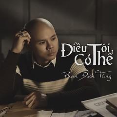 Điều Tôi Có Thể (Single) - Phan Đinh Tùng