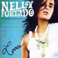 Loose (International Tour Edition) - Nelly Furtado