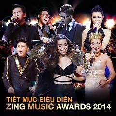 Tiết Mục Biểu Diễn Zing Music Awards 2014 - Various Artists