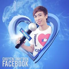 Chuyện Tình Trên Facebook (Single) - Hồ Việt Trung