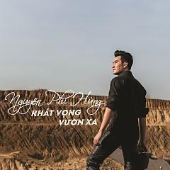 Khát Vọng Vươn Xa - Nguyễn Phi Hùng