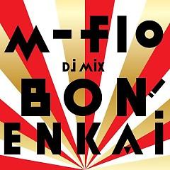 Album M Flo DJ Mix -Bon! Enkai- (CD1) - M Flo