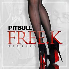 Free.k (Remixes) - Pitbull