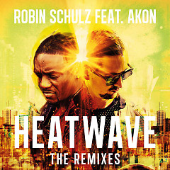 Heatwave (Remixes) - Robin Schulz,Akon
