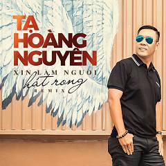 Xin Làm Người Hát Rong (Remix) - Tạ Hoàng Nguyên