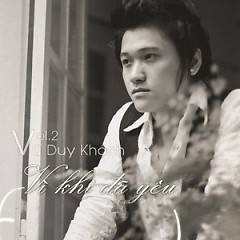 Album Vì Khi Đã Yêu - Vũ Duy Khánh
