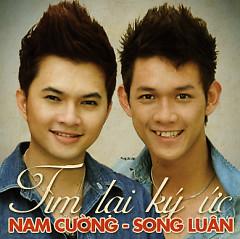 Tìm Lại Ký Ức - Song Luân ft. Nam Cường