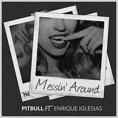 Messin' Around - Pitbull,Enrique Iglesias