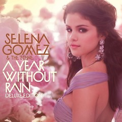 A Year Without Rain (Deluxe Edition) - Selena Gomez & The Scene