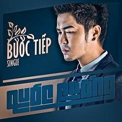 Bước Tiếp (Single) - Quốc Cường