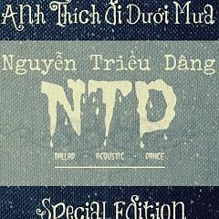 Anh Thích Đi Dưới Mưa (Single) - Nguyễn Triều Dâng