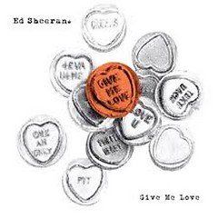 Give Me Love - Single - Ed Sheeran