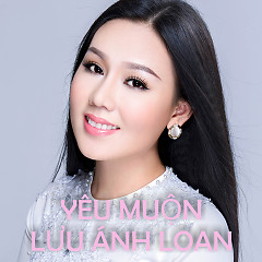 Yêu Muộn - Lưu Ánh Loan