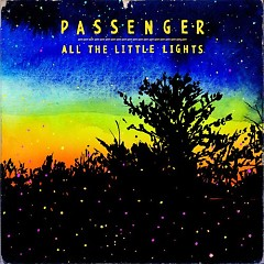 All The Little Lights (Limited Deluxe Edition) (CD1) - Passenger
