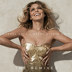 Crazy Stupid Love (The Remixes) - EP - Cheryl Cole ft. Tinie Tempah