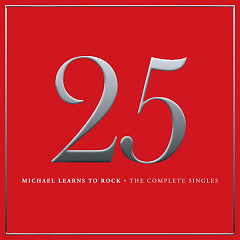 25 (The Complete Singles) - Michael Learns To Rock