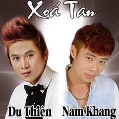Album Xóa Tan - Nam Khang,Du Thiên