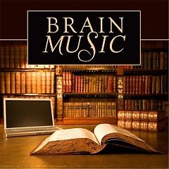 Brain Music (Songs For Studying, Reading, Concentrating & Mental Focus) - Various Artists