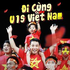 Đi Cùng U19 Việt Nam - Various Artists
