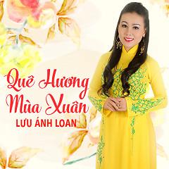 Quê Hương Mùa Xuân - Lưu Ánh Loan