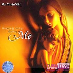 Album Hương Lòng Dâng Mẹ - Mai Thiên Vân