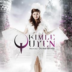 Album Dù Một Lần Nữa - Kim Lê Quyên