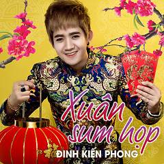 Xuân Sum Họp (Single) - Đinh Kiến Phong