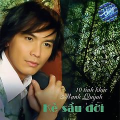Album Kẻ Sầu Đời - Mạnh Quỳnh