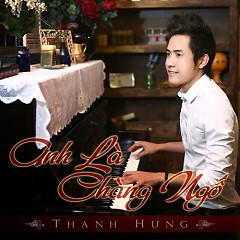 Album Anh Là Chàng Ngố - Thanh Hưng