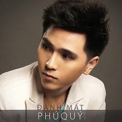 Đánh Mất (Single) - Phú Quý