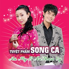 Album Tuyệt Phẩm Song Ca - Ân Thiên Vỹ ft. Hà My
