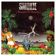 Strangers In Paradise - Smokie